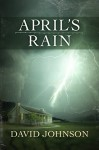 April's Rain (The Tucker Series Book 3) - David Johnson