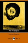 We Philologists (Complete Works 8) - Friedrich Nietzsche