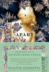 A Mind Apart: Travels in a Neurodiverse World - Susanne Antonetta