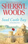 Sand Castle Bay - Sherryl Woods