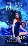 Succubus Revealed (Succubus, #6) - Richelle Mead