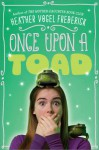 Once Upon a Toad - Heather Vogel Frederick