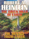The Green Hills of Earth / The Menace from Earth - Robert A. Heinlein