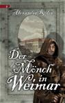 Der Mönch in Weimar - Alexander Röder
