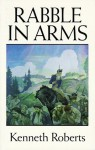 Rabble in Arms - Kenneth Roberts