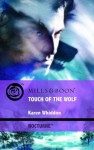 Touch Of The Wolf (Intrigue) - Karen Whiddon