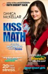 Kiss My Math: Showing Pre-Algebra Who's Boss - Danica McKellar