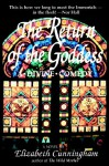 The Return of the Goddess: A Divine Comedy - Elizabeth Cunningham