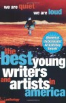 We Are Quiet, We Are Loud: The Best Young Writers and Artists In America - David Levithan, Rebecca McCarthy, Amy Miller, Anna Chandler, Calvin Brown, Frances Wright, Julia Harris, Temnete Sebhatu, Ai Yasufuku, Briana Severson, Justin Beltz, Andrew Lippman, Glynnis Ritchie, Suzanna Yang, Connor Gannon, Anne Reece, Denise Rickman, Hannah Pulit, Jil