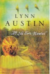 All She Ever Wanted - Lynn Austin