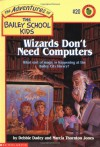 Wizards Don't Need Computers: What Sort Of Magic Is Happening At The Bailey City Library? (Adventures Of Bailey School Kids) - Debbie Dadey