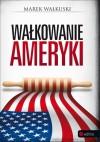 Wałkowanie Ameryki - Marek Wałkuski