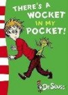 There's A Wocket In My Pocket!: Dr. Seuss's Book Of Ridiculous Rhymes - Dr. Seuss