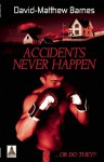 Accidents Never Happen - David-Matthew Barnes