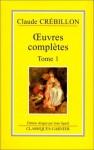 Œuvres complétes t. 1 - Claude-Prosper Jolyot de Crébillon, Jean Sgard