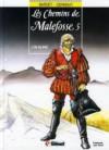 Les chemins de Malefosse, tome 5 : L'or blanc - Daniel Bardet, François Dermaut