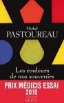 Les couleurs de nos souvenirs - Michel Pastoureau