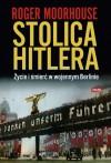 Stolica Hitlera. Życie i śmierć w wojennym Berlinie - Roger Moorhouse, Jan Wąsiński
