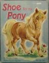Shoe for my Pony - Margaret Friskey