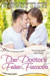 The Doctor's Fake Fiancee: a Red River novel (Entangled Bliss) - Victoria James