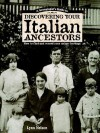 Genealogists Guide to Discovering Your Italian Ancestors: How to Find and Record Your Unique Heritage - Lynn Nelson