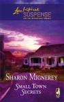 Small Town Secrets (Steeple Hill Love Inspired Suspense # 22) - Sharon Mignerey