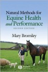 Natural Methods for Equine Health and Performance - Mary W. Bromiley