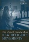 Oxford Handbook of New Religious Movements - J. Lewis