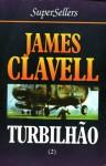 Turbilhão - Volume 2 ( Asian Saga # 5 ) - James Clavell, Léa Viveiros de Castro