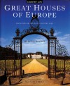 Great Houses of Europe: From the Archives of Country Life - Marcus Binney, Alex Starkey