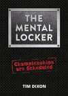 The Mental Locker: Championships are Scheduled - Tim Dixon