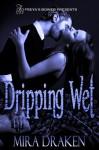 Dripping Wet - Mira Draken