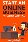 Start an Online Business with Zero Capital! (bundle): NO CAPITAL ALIEXPRESS & AFFILIATE EXTRA PROFITS - Andy Black