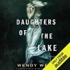Daughters of the Lake - Xe Sands, Wendy Webb