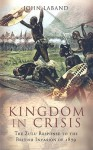 Kingdom in Crisis: The Zulu Response to the British Invasion of 1879 - John Laband