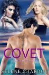 Covet (The Covet Duet Book 1) - Selene Chardou