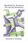 Qualitative Analysis for Social Scientists - Anselm L. Strauss