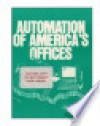 Automation of America's offices 19852000. - United States Congress