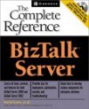BizTalk Server 2000: The Complete Reference [With Three CDROMs] - David Lowe, Xin Chen