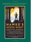Hawke's Green Beret Survival Manual: Essential Strategies For: Shelter and Water, Food and Fire, Tools and Medicine, Navigation and Signa [Paperback] [2012] (Author) Mykel Hawke - aa