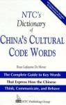 Ntc's Dictionary Of China's Cultural Code Words - Boyé Lafayette de Mente