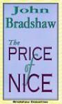 The Price of Nice - John Bradshaw