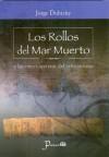 Los Rollos del Mar Muerto: Y las Raices Secretas del Cristianismo - Jorge Dulitzky
