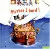 Pirates à Bord ! - Anne-Sophie Baumann, Rémi Saillard