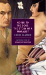 Going to the Dogs: The Story of a Moralist - Erich Kästner, Rodney Livingstone, Cyrus Brooks