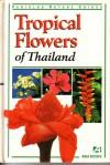 Tropical Flowers of Thailand - William Warren