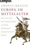Europa im Mittelalter - Arnulf Krause