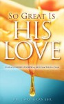 So Great Is His Love - Carl Branker