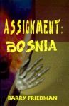 Assignment: Bosnia - Barry Friedman