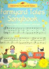 Farmyard Tales Songbook: Internet Referenced (Usborne Farmyard Tales) - Anthony Marks, Stephen Cartwright